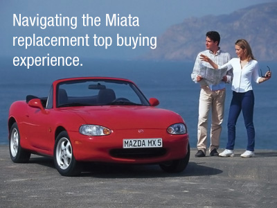 Navigating the Miata Replacement Top Buying Experience